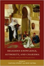 Religious Knowledge, Authority and Charisma:Islamic and Jewish Perspectives